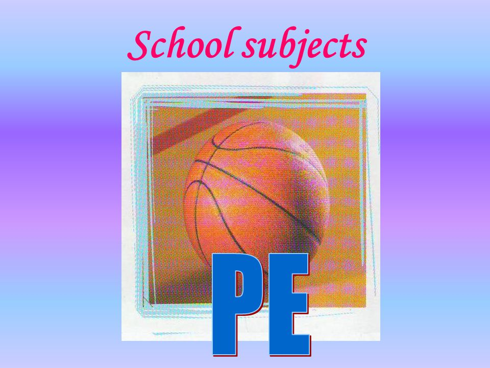 School subjects PE