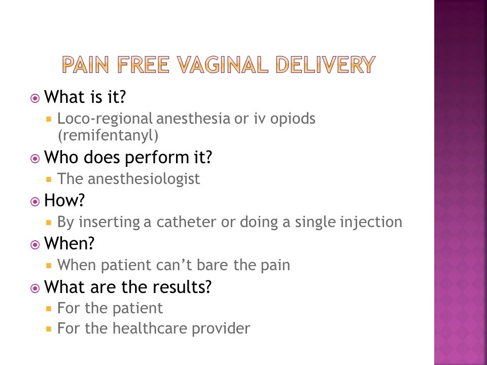 Pain free vaginal delivery