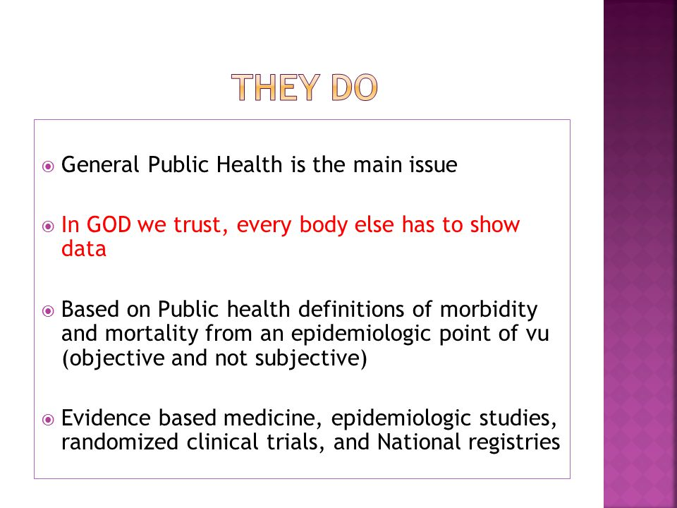 They DO General Public Health is the main issue