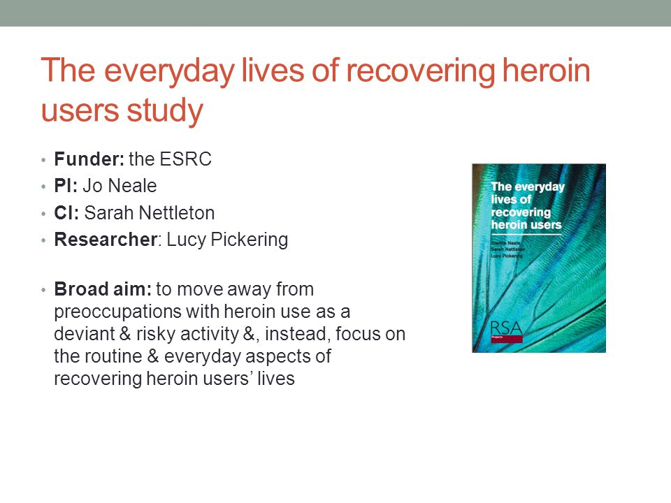 The everyday lives of recovering heroin users study