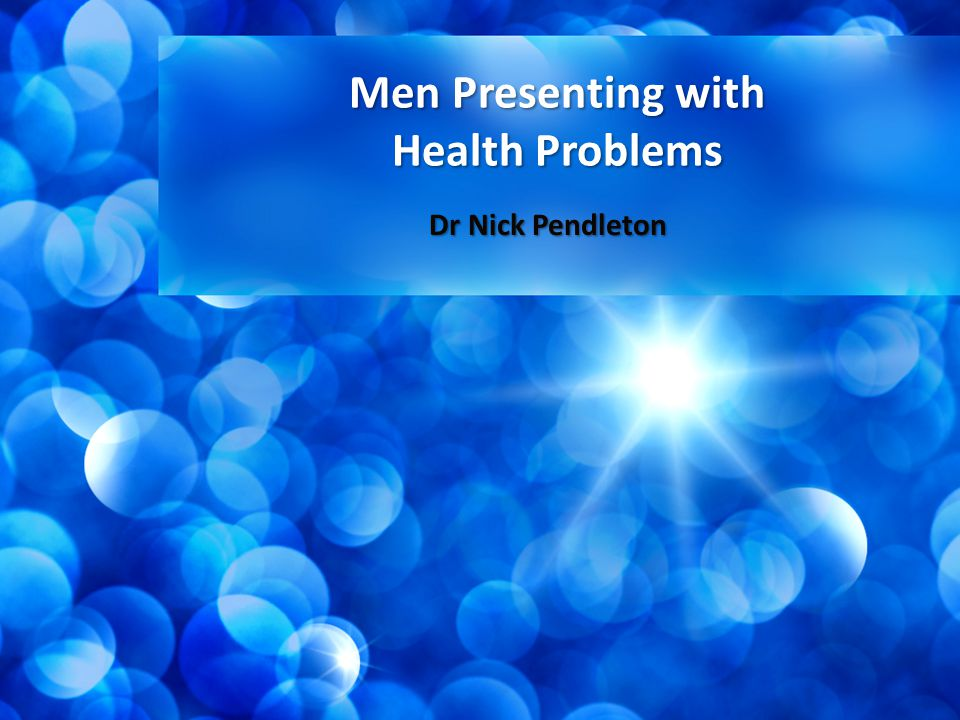 Men Presenting with Health Problems