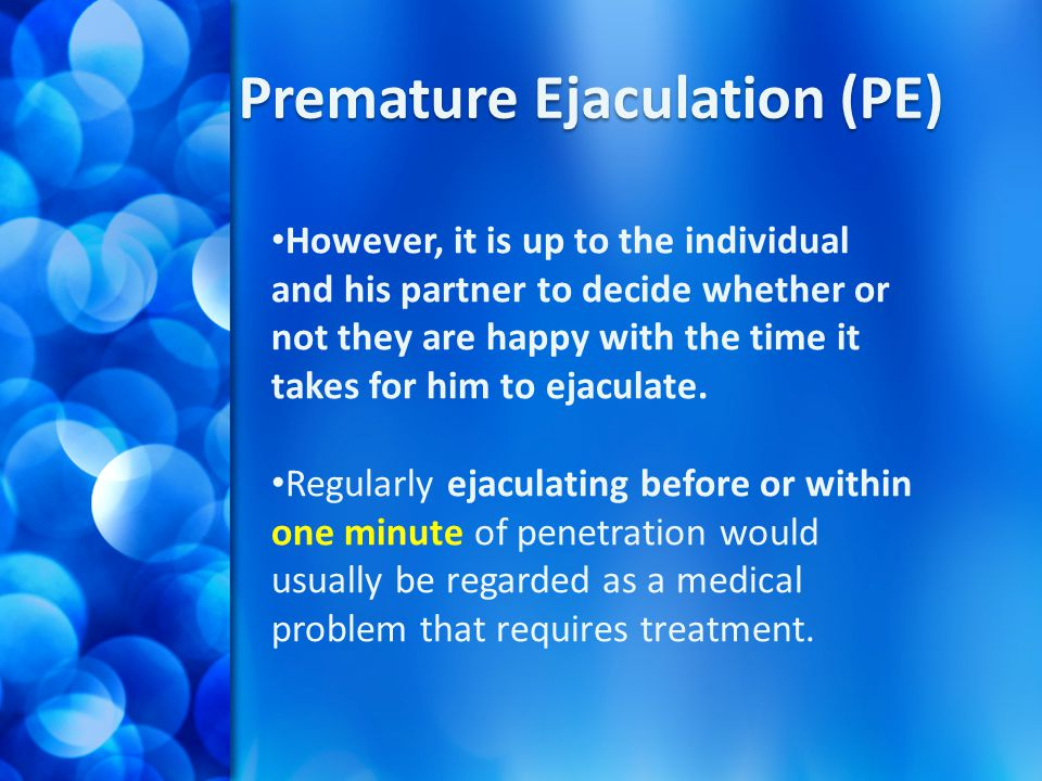 Premature Ejaculation (PE)