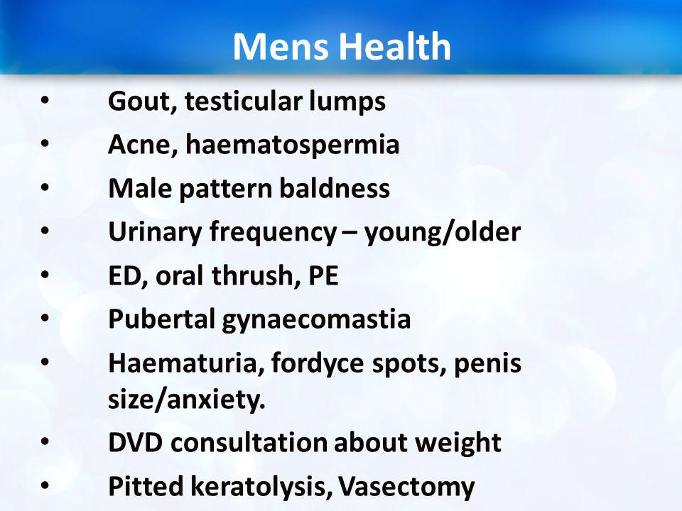 Mens Health Gout, testicular lumps Acne, haematospermia