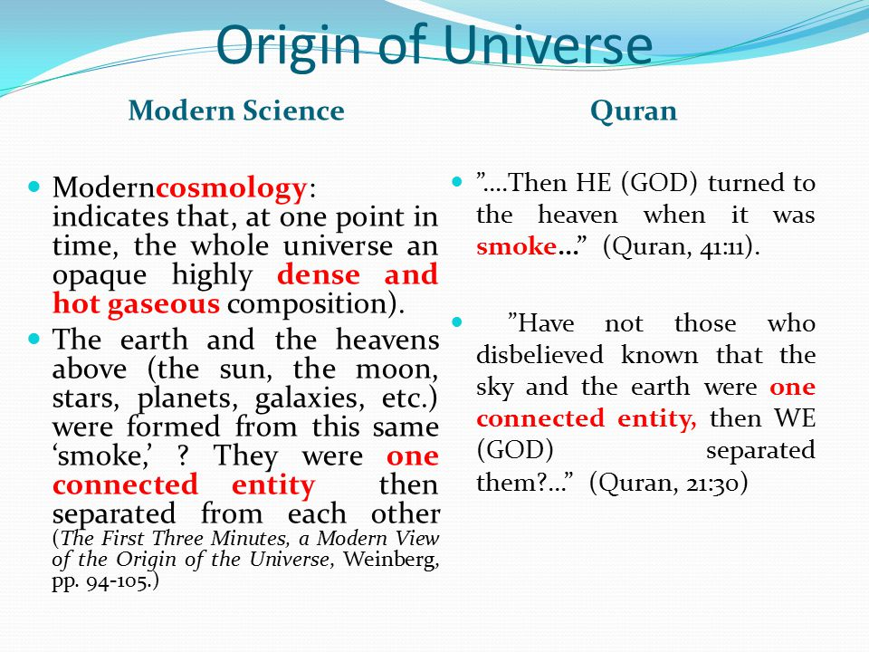 Origin of Universe Modern Science. Quran. ….Then HE (GOD) turned to the heaven when it was smoke... (Quran, 41:11).