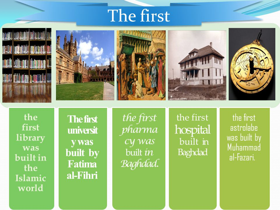 The first The first university was built by Fatima al-Fihri