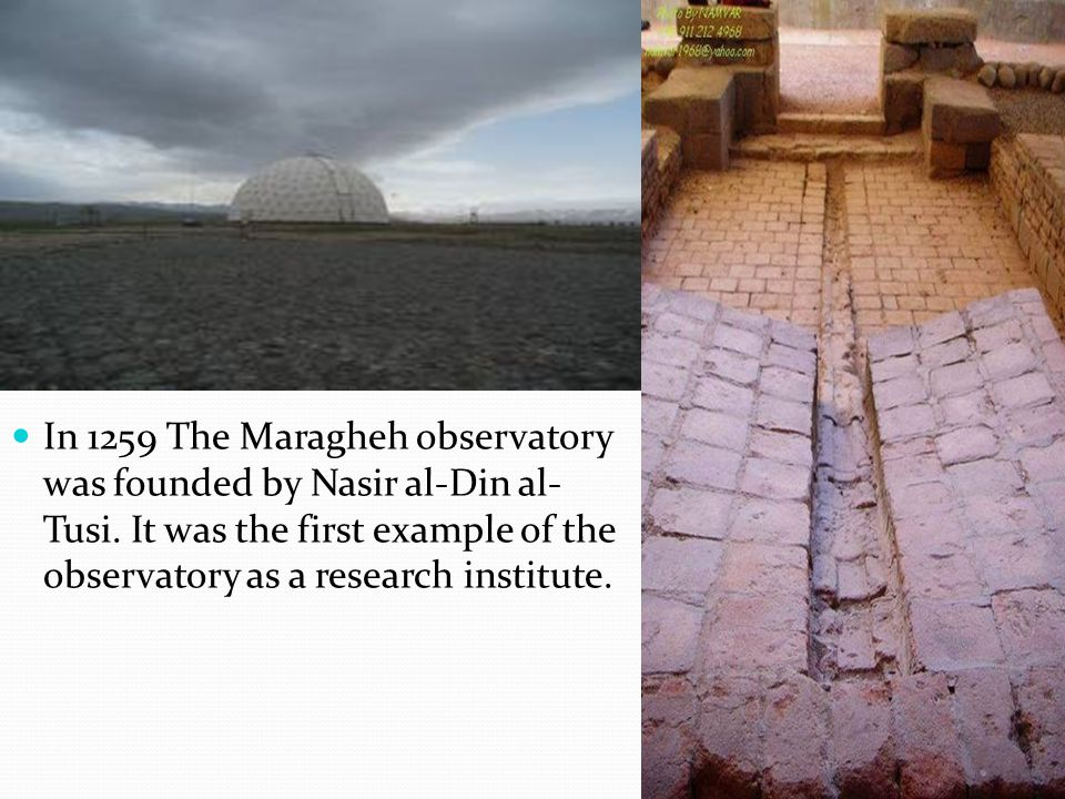 In 1259 The Maragheh observatory was founded by Nasir al-Din al-Tusi