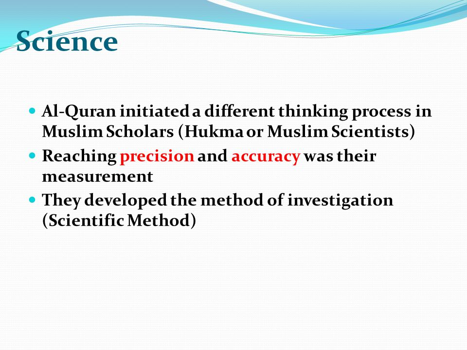 Science Al-Quran initiated a different thinking process in Muslim Scholars (Hukma or Muslim Scientists)