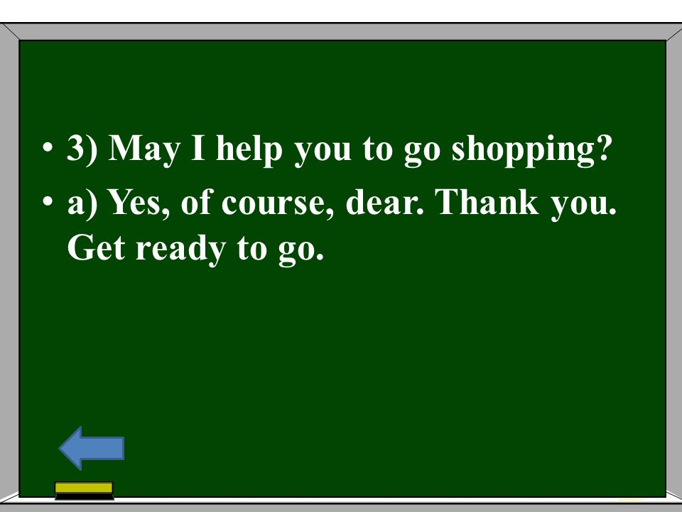 3) May I help you to go shopping