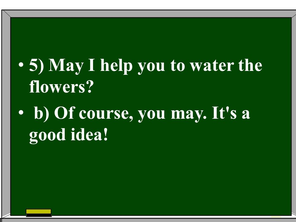 5) May I help you to water the flowers