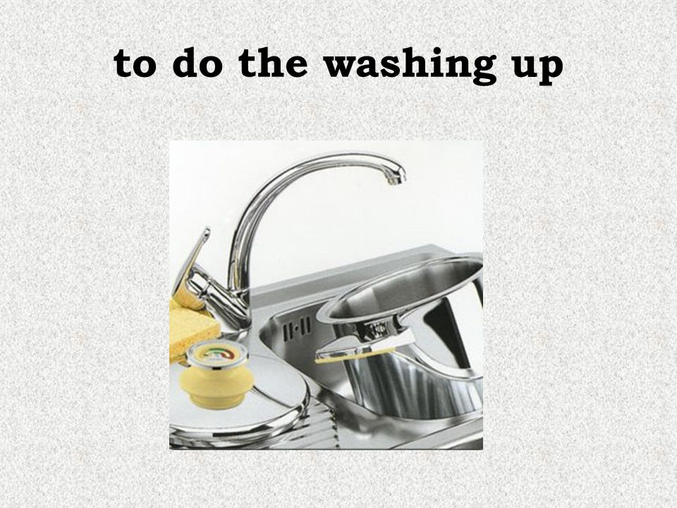to do the washing up