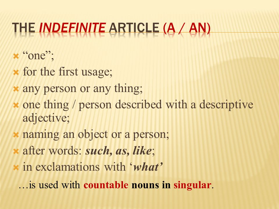 The Indefinite ARTICLE (A / AN)