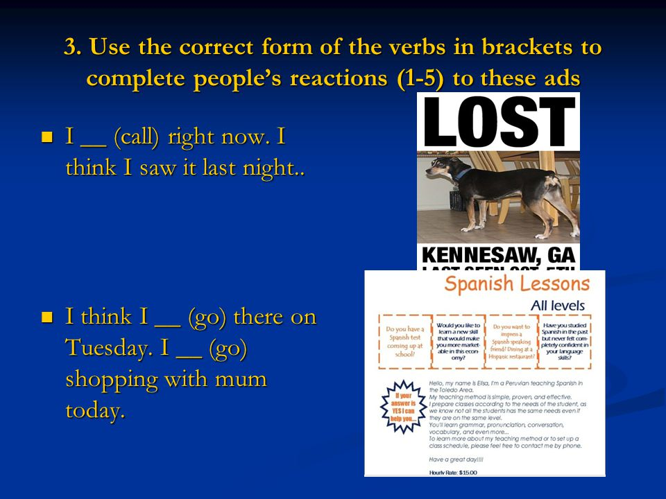 3. Use the correct form of the verbs in brackets to complete people's reactions (1-5) to these ads