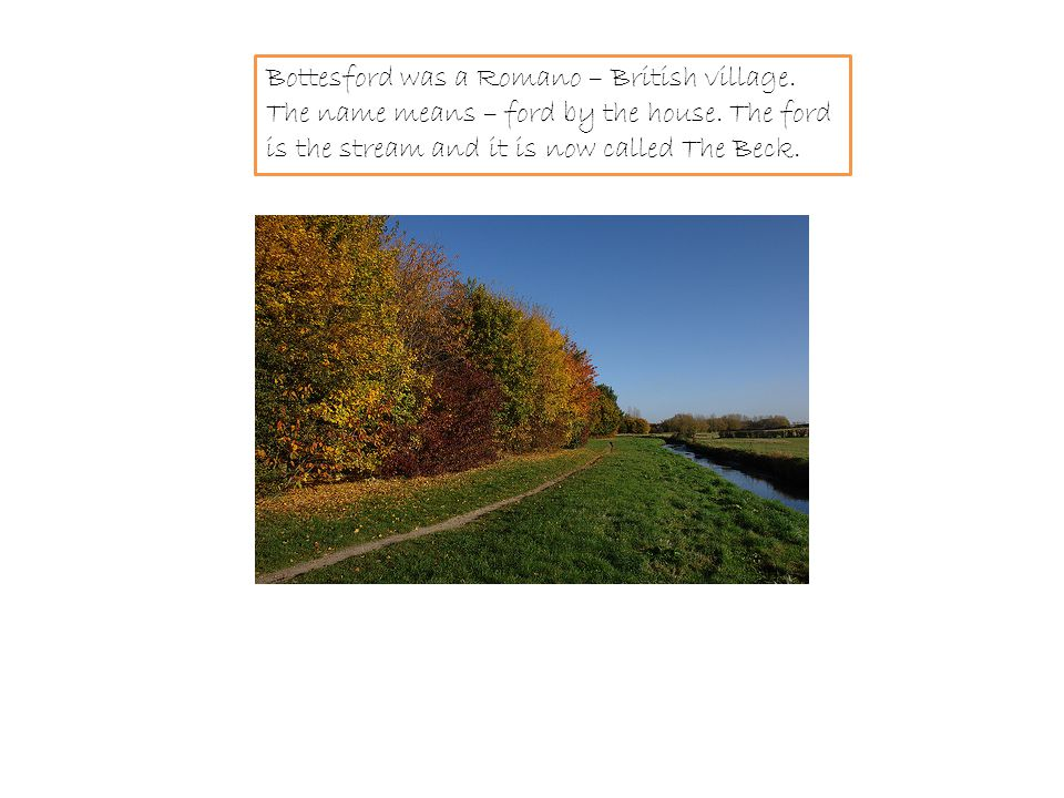 Bottesford was a Romano – British village