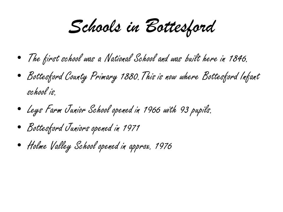 Schools in Bottesford The first school was a National School and was built here in 1846.