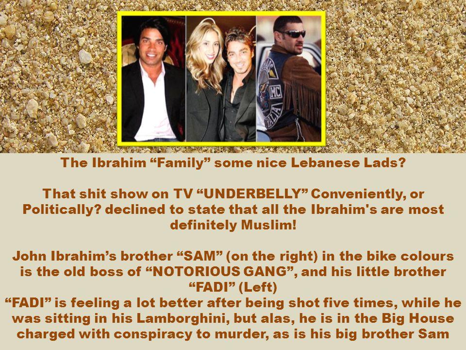 The Ibrahim Family some nice Lebanese Lads