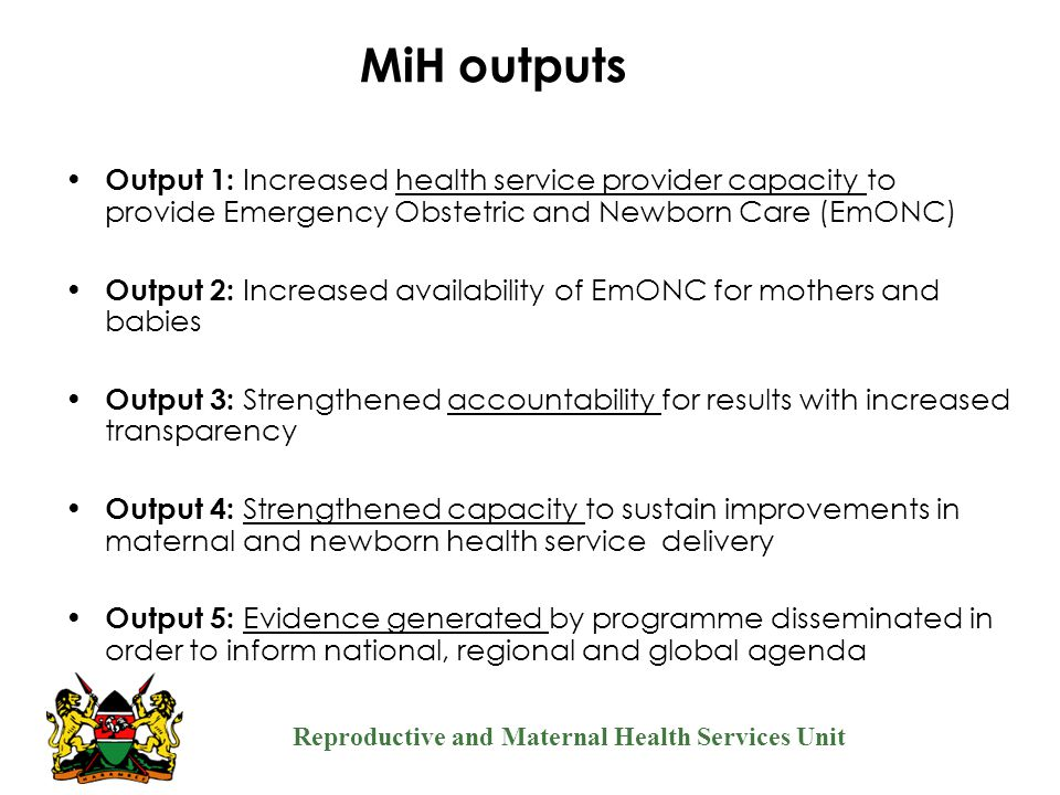 MiH outputs Output 1: Increased health service provider capacity to provide Emergency Obstetric and Newborn Care (EmONC)