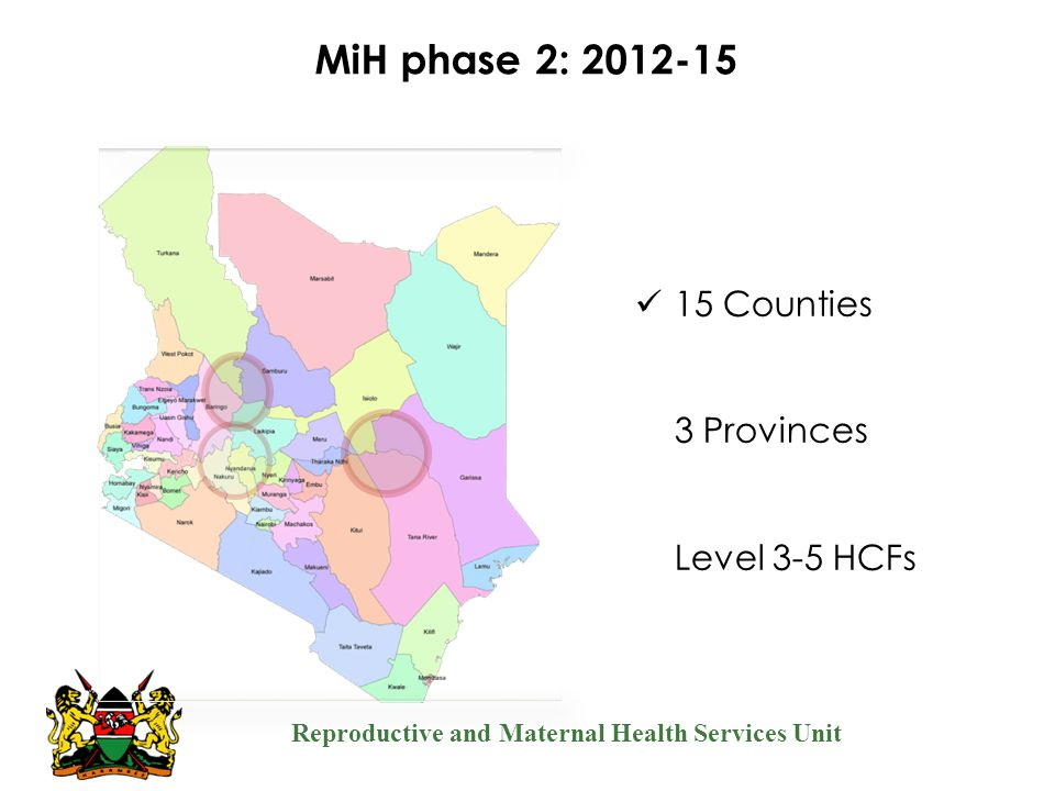 15 Counties 3 Provinces Level 3-5 HCFs