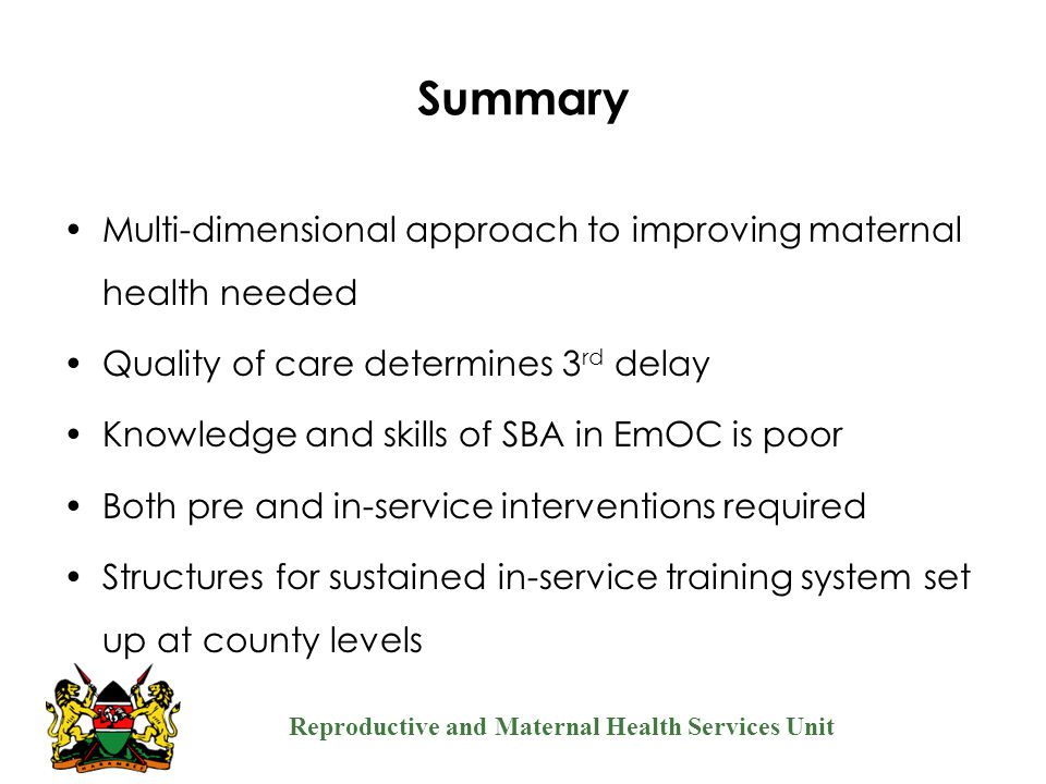 Summary Multi-dimensional approach to improving maternal health needed