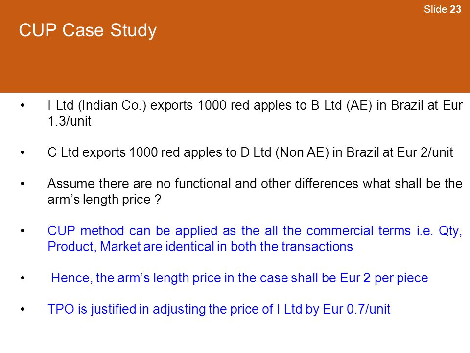 Slide 23 CUP Case Study. I Ltd (Indian Co.) exports 1000 red apples to B Ltd (AE) in Brazil at Eur 1.3/unit.