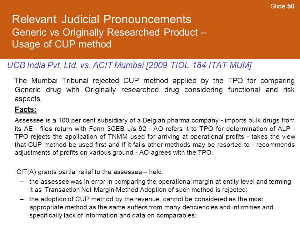 Slide 50 Relevant Judicial Pronouncements Generic vs Originally Researched Product – Usage of CUP method.