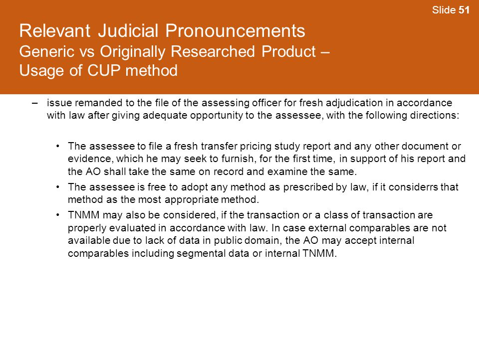 Slide 51 Relevant Judicial Pronouncements Generic vs Originally Researched Product – Usage of CUP method.