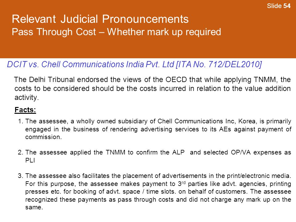 Slide 54 Relevant Judicial Pronouncements Pass Through Cost – Whether mark up required.