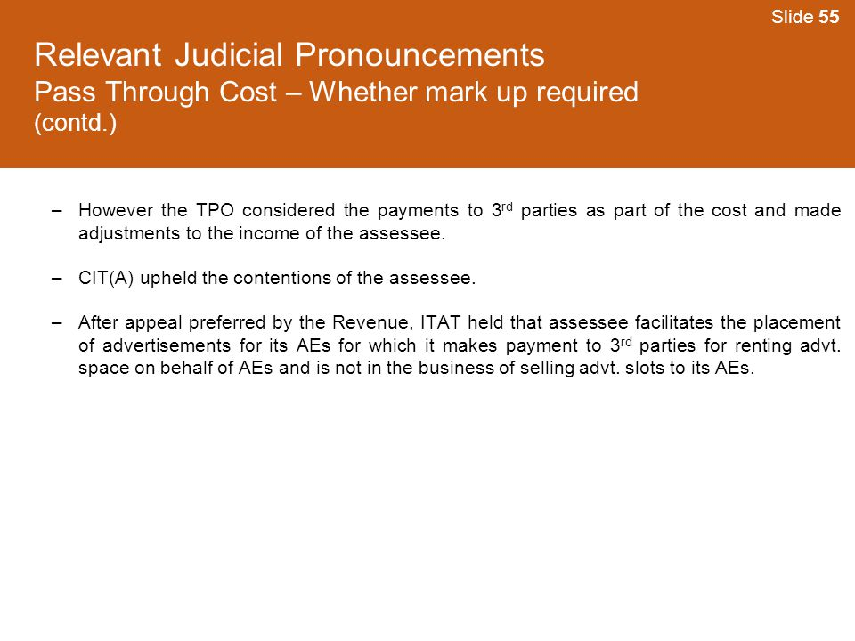 Slide 55 Relevant Judicial Pronouncements Pass Through Cost – Whether mark up required (contd.)