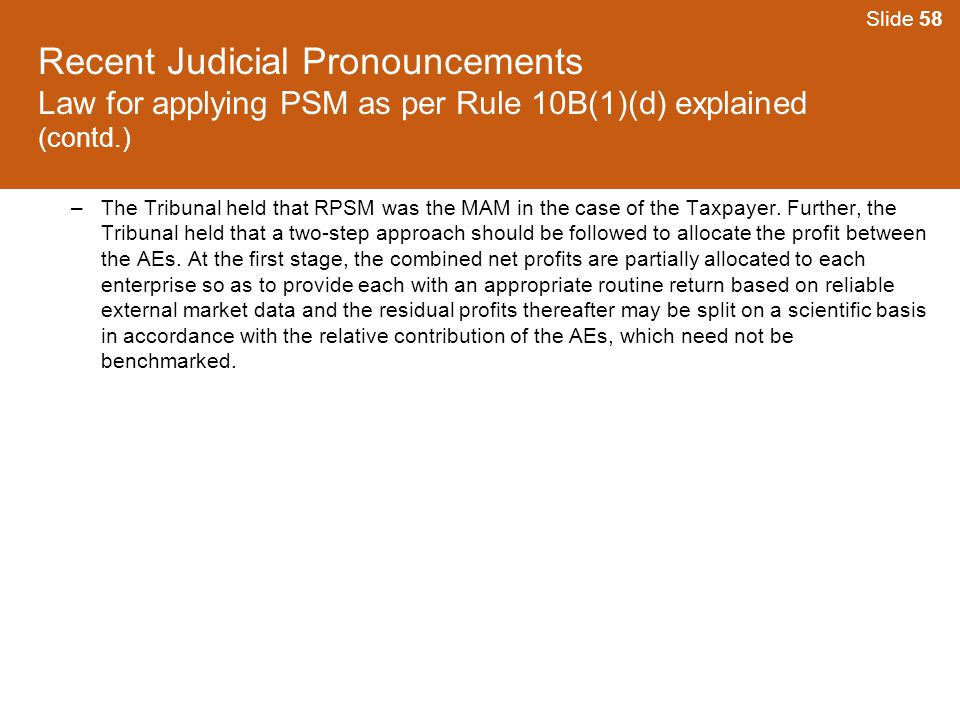Slide 58 Recent Judicial Pronouncements Law for applying PSM as per Rule 10B(1)(d) explained (contd.)