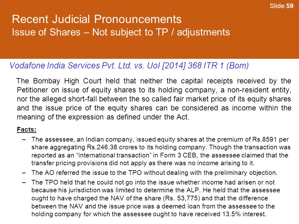 Slide 59 Recent Judicial Pronouncements Issue of Shares – Not subject to TP / adjustments.