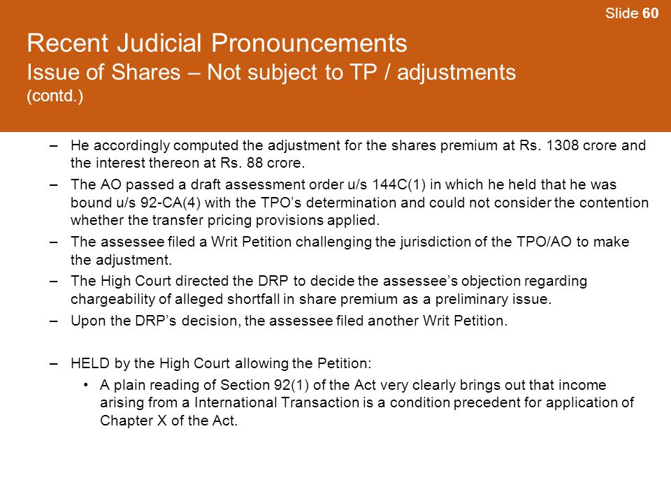 Slide 60 Recent Judicial Pronouncements Issue of Shares – Not subject to TP / adjustments (contd.)