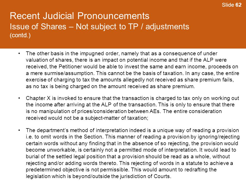 Slide 62 Recent Judicial Pronouncements Issue of Shares – Not subject to TP / adjustments (contd.)
