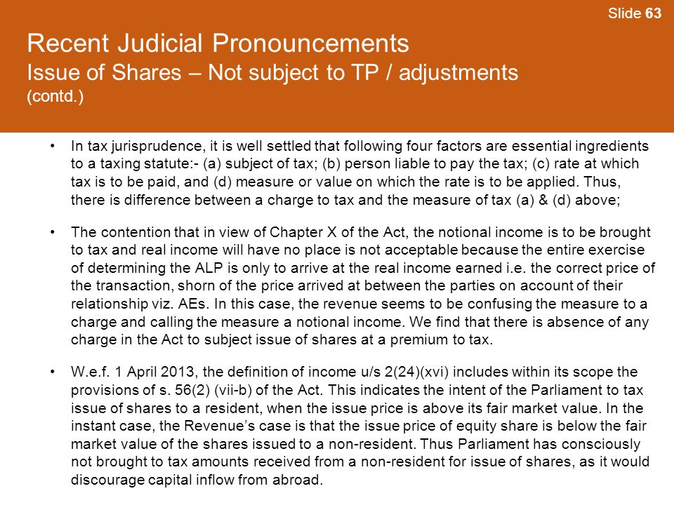 Slide 63 Recent Judicial Pronouncements Issue of Shares – Not subject to TP / adjustments (contd.)