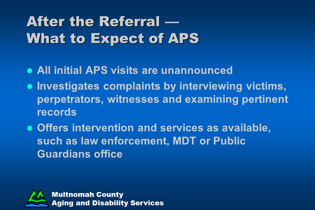 After the Referral — What to Expect of APS