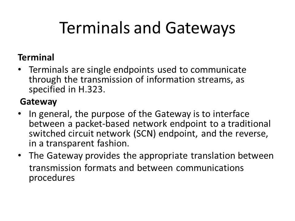 Terminals and Gateways