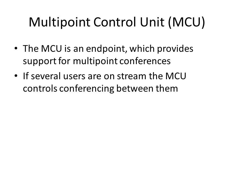 Multipoint Control Unit (MCU)