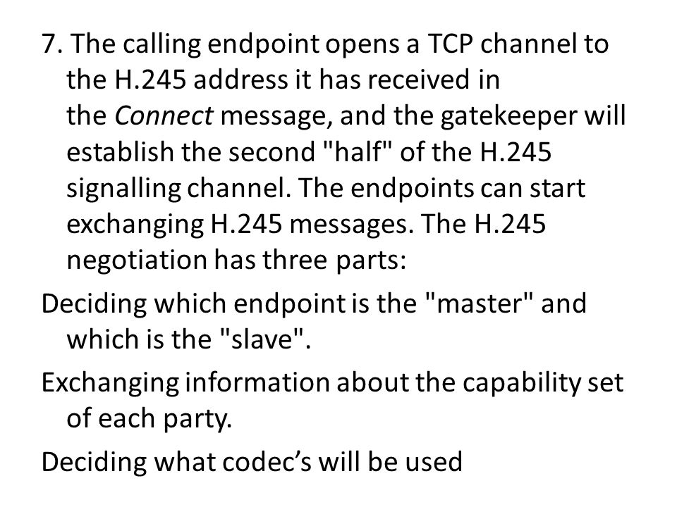 7. The calling endpoint opens a TCP channel to the H
