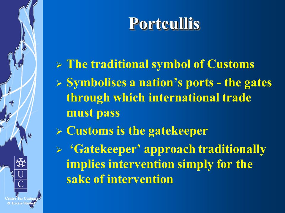 Portcullis The traditional symbol of Customs