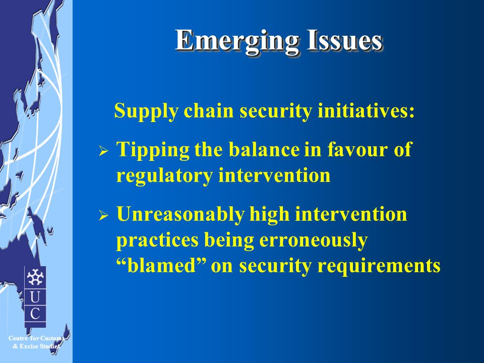 Emerging Issues Supply chain security initiatives: