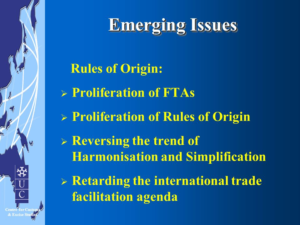 Emerging Issues Rules of Origin: Proliferation of FTAs