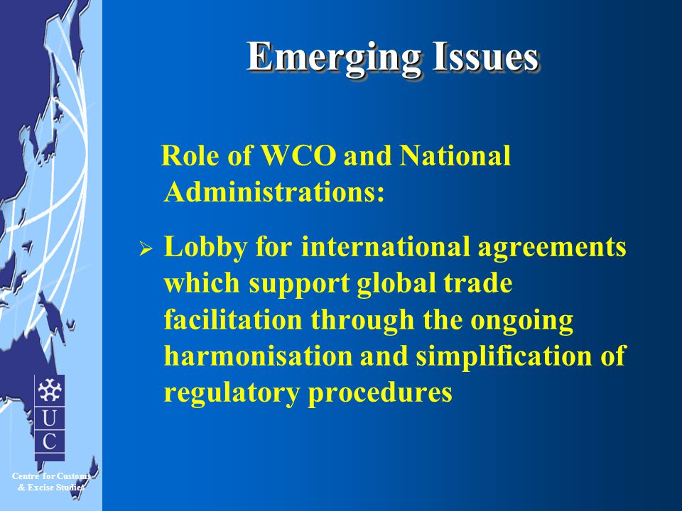 Emerging Issues Role of WCO and National Administrations: