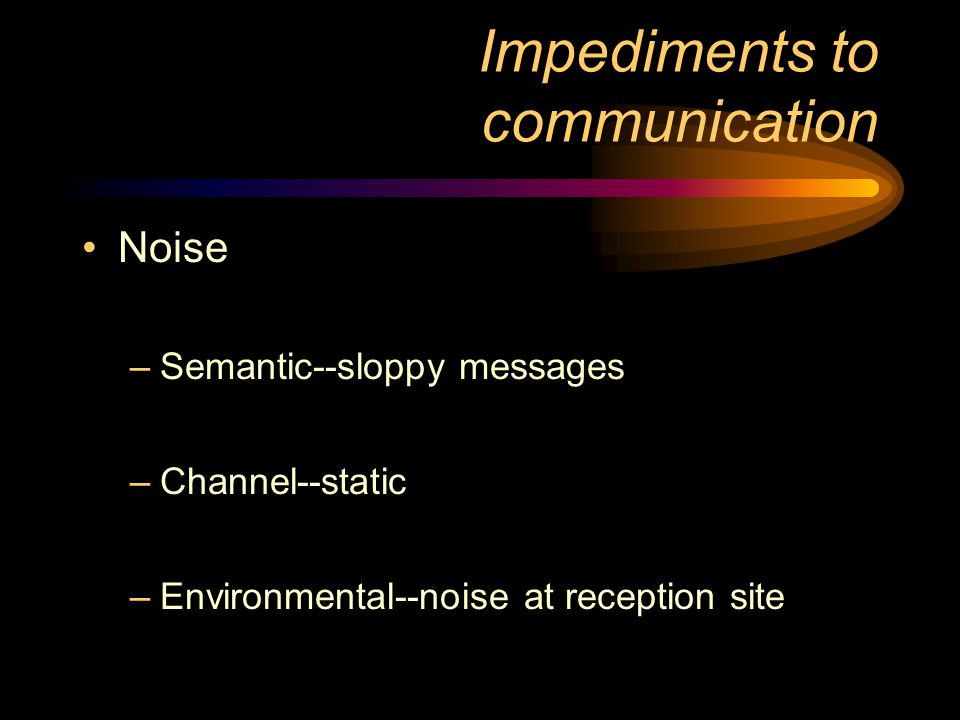 Impediments to communication