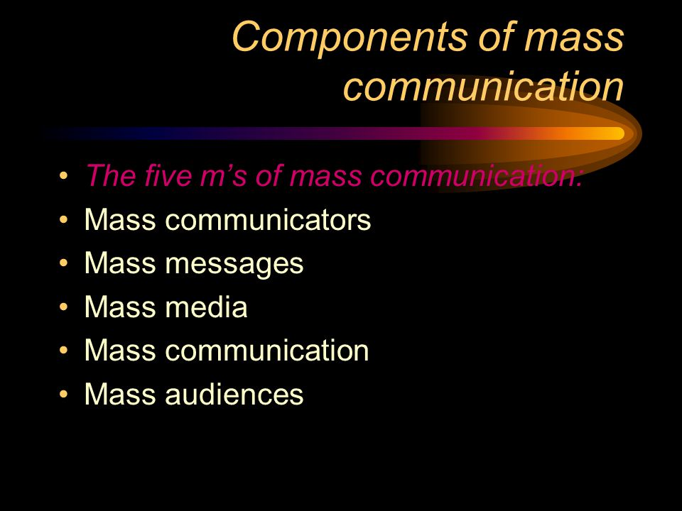 Components of mass communication
