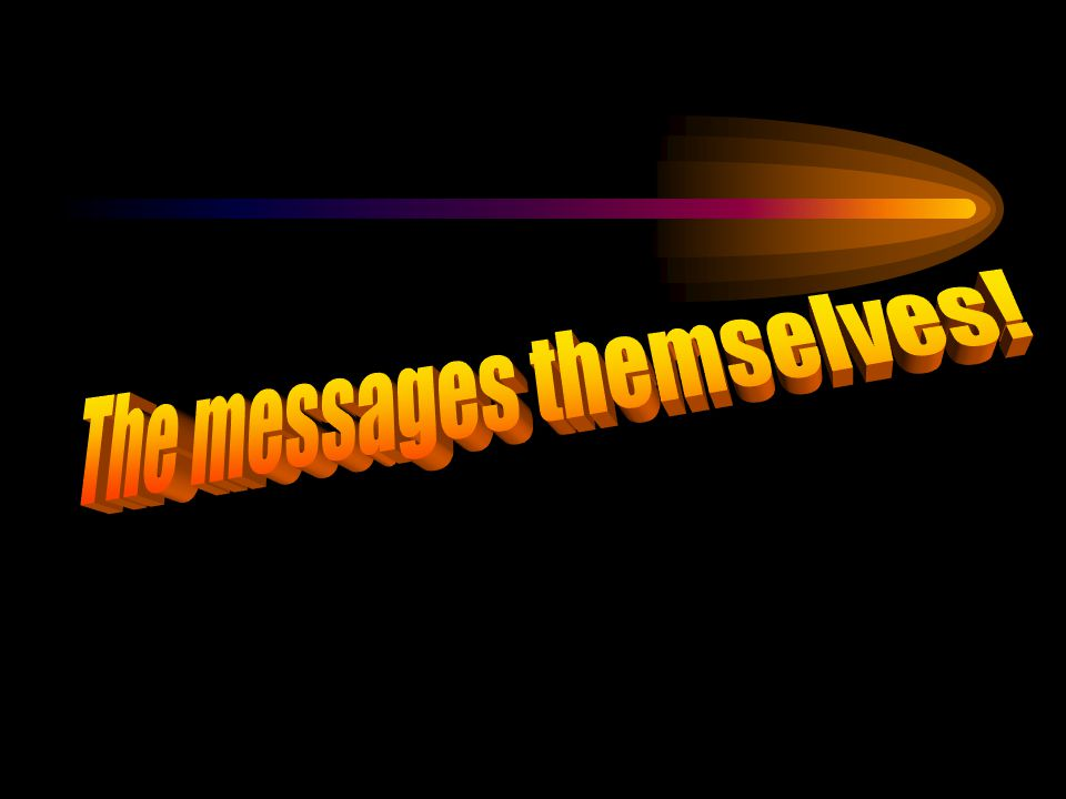 The messages themselves!