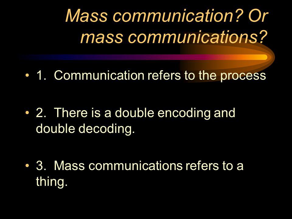 Mass communication Or mass communications