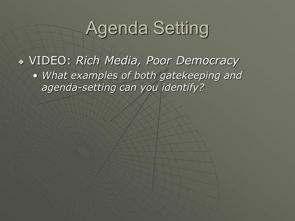 Agenda Setting VIDEO: Rich Media, Poor Democracy