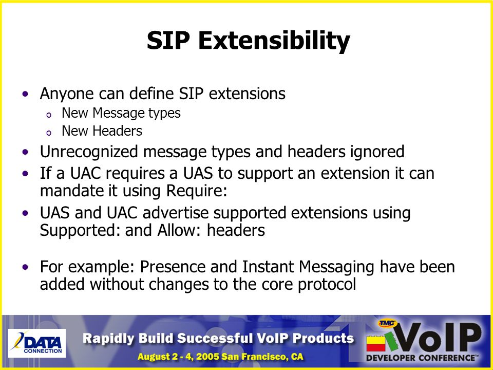 SIP Extensibility Anyone can define SIP extensions