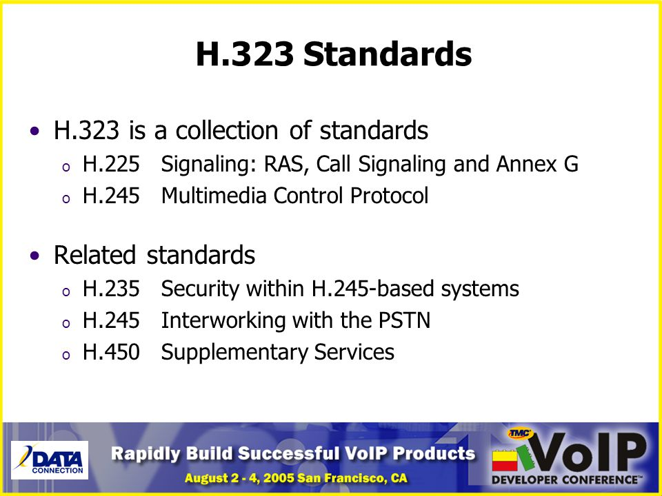 H.323 Standards H.323 is a collection of standards Related standards