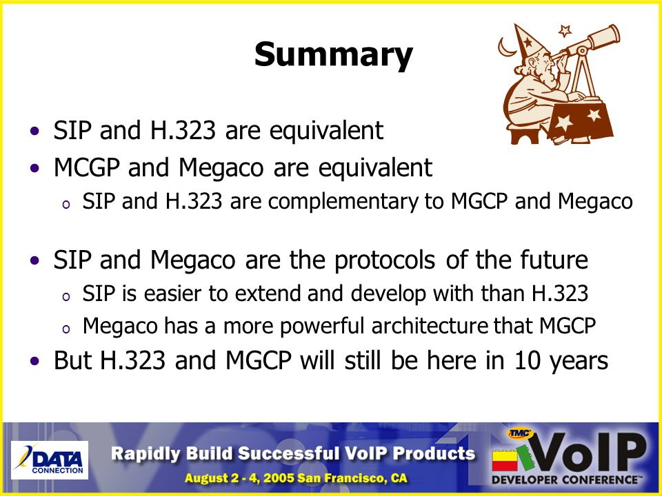 Summary SIP and H.323 are equivalent MCGP and Megaco are equivalent