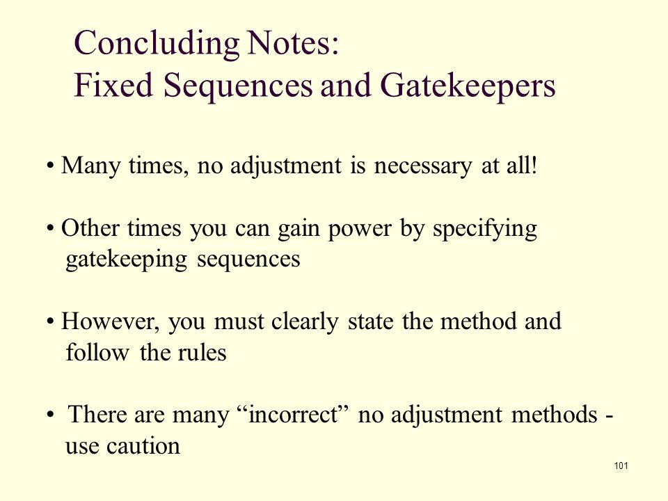 Concluding Notes: Fixed Sequences and Gatekeepers