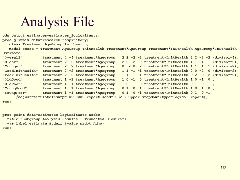 Analysis File ods output estimates=estimates_logicaltests;